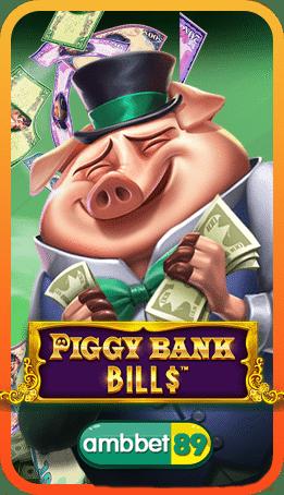 Piggy Bank Bills สล็อต